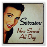 Sarcasm; Now Served All Day Poster