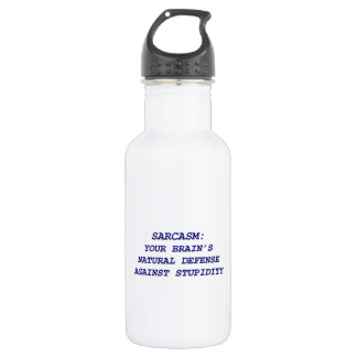 Sarcasm: Your Brain's Defense Against Stupidity 532 Ml Water Bottle