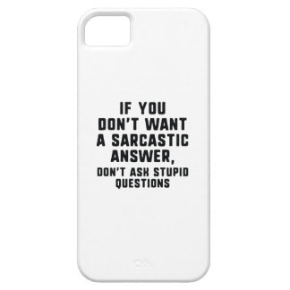 Sarcastic Answer iPhone 5 Case