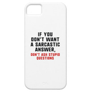 Sarcastic Answer iPhone 5 Cover