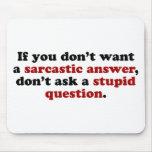 Sarcastic Answers Mousepad