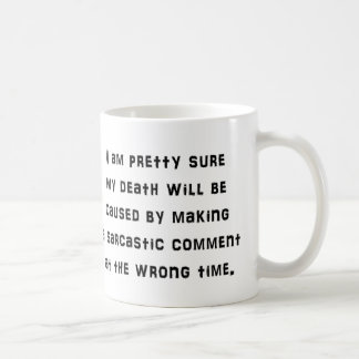Sarcastic Comment Funny Coffee Mug