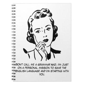 Sarcastic Grammar Nazi Spiral Notebook