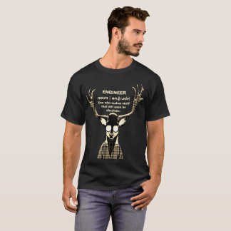 Sarcastic Hipster Deer - Engineer Quote T-Shirt