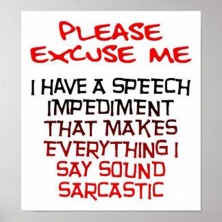 Sarcastic Impediment Funny Poster