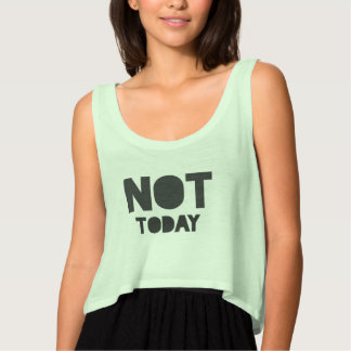 """Sarcastic """"Not today"""" green and black statement Tank Top"""