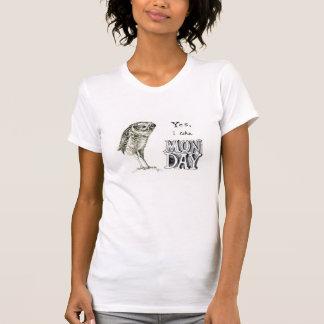 Sarcastic owl -monday T-Shirt
