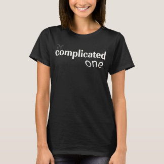 """sarcastic t-shirt """"the complicated one"""""""