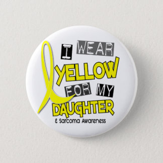 Sarcoma I WEAR YELLOW FOR MY DAUGHTER 37 2 Inch Round Button