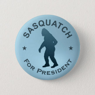 Sasquatch For President 2 Inch Round Button