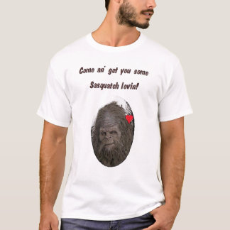 Sasquatch Lovin' T-Shirt