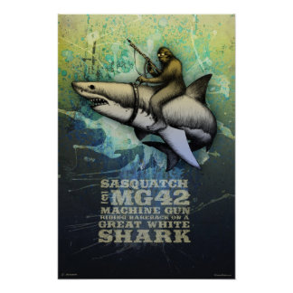 Sasquatch riding a Great White Shark Posters