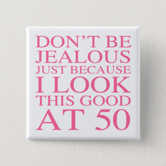 Sassy 50th Birthday For Women 2 Inch Square Button