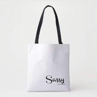 Sassy And I Know It Tote by Sassy Planet