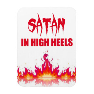 Satan in high heels | Funny quote Magnet