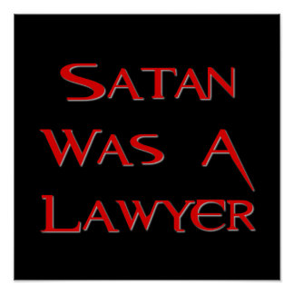 Satan Was A Lawyer Posters