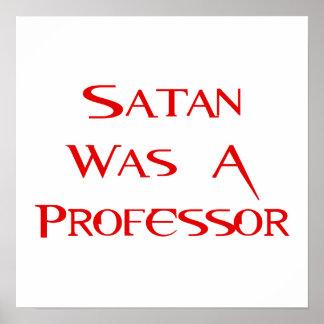 Satan Was A Professor Posters