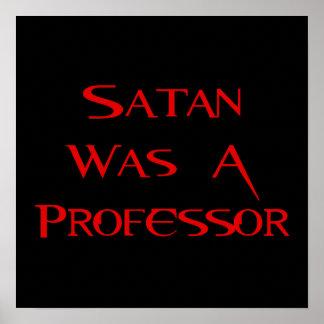 Satan Was A Professor Print