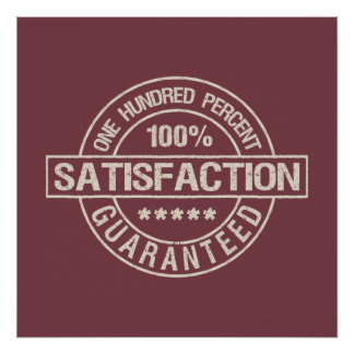 SATISFACTION GUARANTEED custom poster