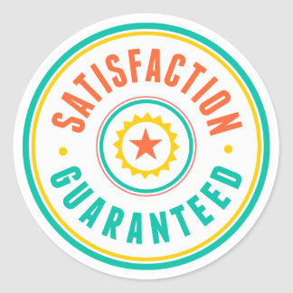 Satisfaction Guaranteed Round Sticker