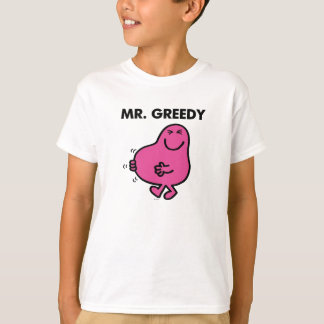 Satisfied Mr. Greedy T-Shirt