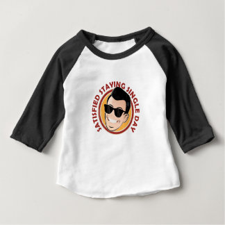 Satisfied Staying Single Day - Appreciation Day Baby T-Shirt