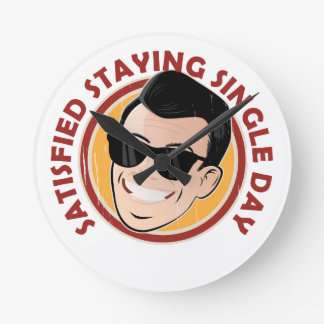 Satisfied Staying Single Day - Appreciation Day Round Clock