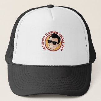 Satisfied Staying Single Day - Appreciation Day Trucker Hat