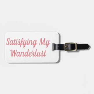 Satisfying My Wanderlust Luggage Tag