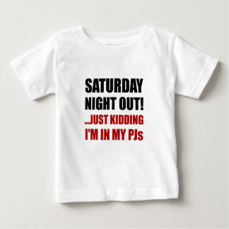 Saturday Night Out PJs Baby T-Shirt