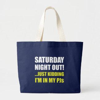 Saturday Night Out PJs Large Tote Bag