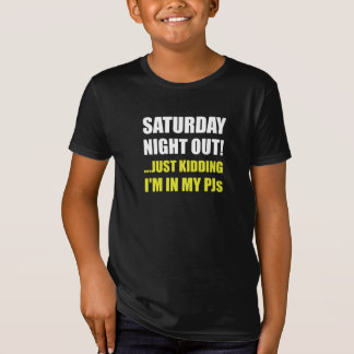 Saturday Night Out PJs T-Shirt