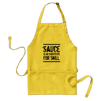 Sauce is No Substitute for Skill Standard Apron