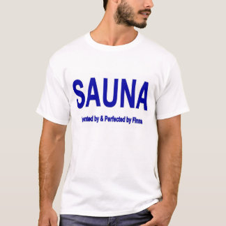 SAUNA -- Invented by & Perfected by Finns T-Shirt