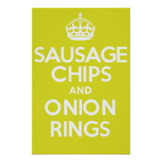 SAUSAGE CHIPS and ONION RINGS Poster