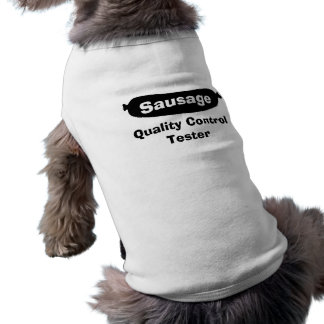 Sausage Quality Control Tester Dog Pet Tee