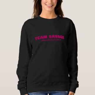 Savage Legacy Sisterhood sweatshirt