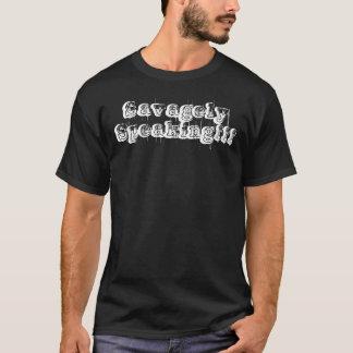 Savagely Speaking T-Shirt