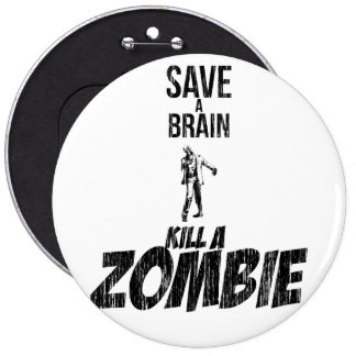 Save a brain Kill a zombie 6 Inch Round Button