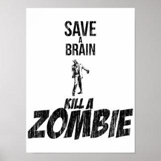 Save a brain Kill a zombie Poster