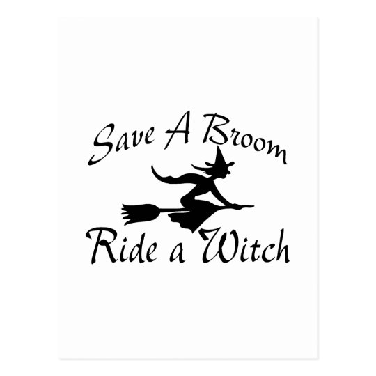 Save A Broom Ride A Witch 4 Postcard