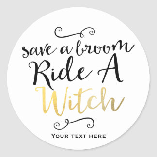 SAVE A BROOM RIDE A WITCH Halloween Writing Classic Round Sticker