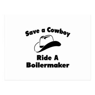 Save a Cowboy .. Ride a Boilermaker Postcard