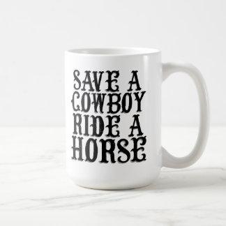 Save a Cowboy Ride a Horse Coffee Mug