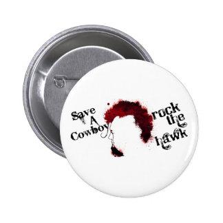 Save a Cowboy...Rock the Hawk 2 Inch Round Button