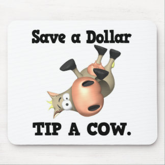 Save a Dollar Tip a Cow Mouse Pad