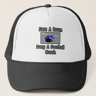 Save a Drum...Bang a Football Coach Trucker Hat