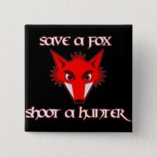 Save a fox - shoot a hunter 2 inch square button