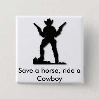 Save a horse, ride a Cowboy 2 Inch Square Button