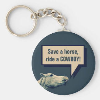 Save a Horse, Ride a Cowboy! Funny Horse Keychain